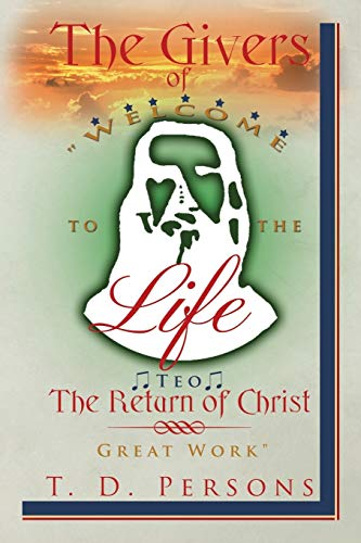 9781499047974: The Givers of Life The Return of Christ