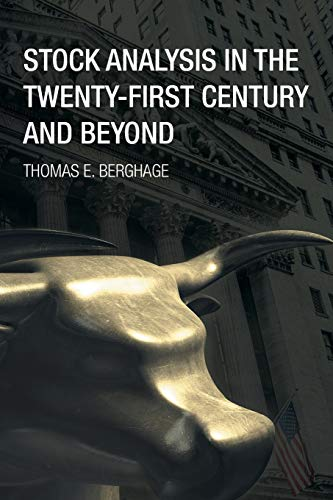 9781499049060: Stock Analysis in the Twenty-First Century and Beyond