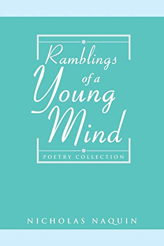 9781499050233: Ramblings of a Young Mind: Poetry Collection