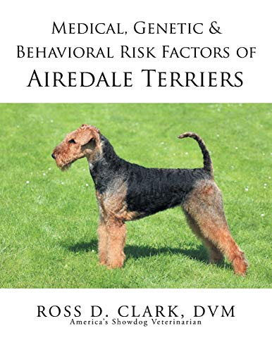 9781499053678: Medical, Genetic & Behavioral Risk Factors of Airedale Terriers