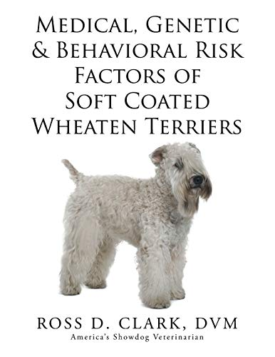 9781499054712: Medical, Genetic & Behavioral Risk Factors of Soft Coated Wheaten Terriers
