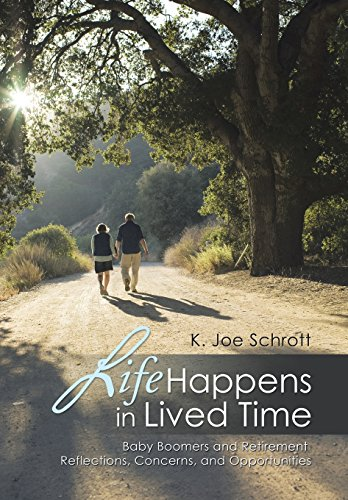 9781499055160: Life Happens in Lived Time: Baby Boomers and Retirement Reflections, Concerns, and Opportunities