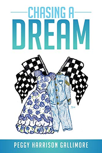 Chasing a Dream: Peggy Harrison Gallimore