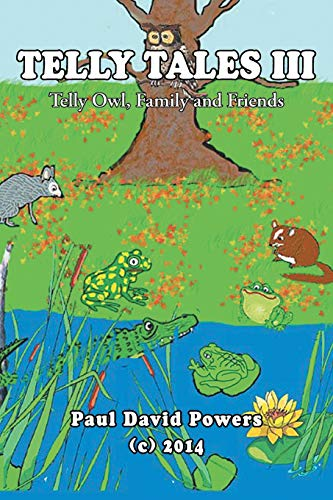 9781499058154: Telly Tales III: Telly Owl, Family and Friends