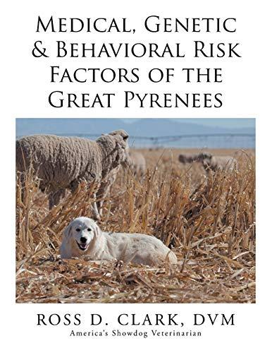 9781499058482: Medical, Genetic & Behavioral Risk Factors of the Great Pyrenees