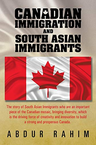 Canadian Immigration and South Asian Immigrants: Rahim, Abdur