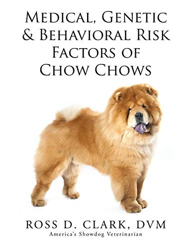 9781499058901: Medical, Genetic & Behavioral Risk Factors of Chow Chows