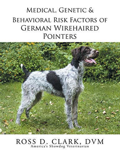 9781499059571: Medical, Genetic & Behavioral Risk Factors of German Wirehaired Pointers