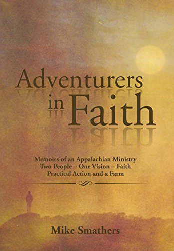 9781499060133: Adventurers in Faith: Memoirs of an Appalachian Ministry Two People - One Vision - Faith Practical Actions and a Farm