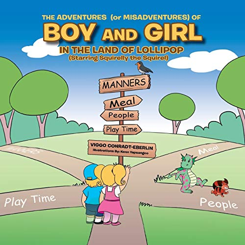9781499060539: THE ADVENTURES (or MISADVENTURES) OF BOY AND GIRL IN THE LAND OF LOLLIPOP (Starring Squirelly the Squirel)