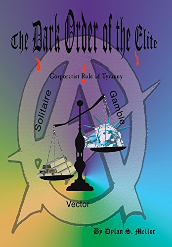 9781499061833: The Dark Order of the Elite: Corporatist Rule of Tyranny