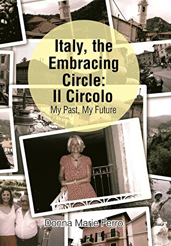 Italy, the Embracing Circle: Il Circolo: My Past, My Future