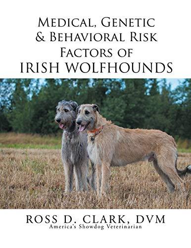 9781499064957: Medical, Genetic & Behavioral Risk Factors of Irish Wolfhounds