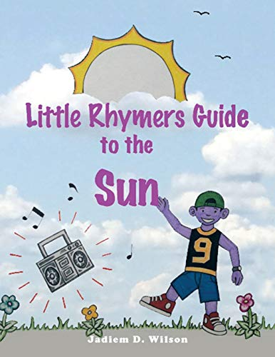 Little Rhymer's Guide to the Sun: Jadiem D. Wilson