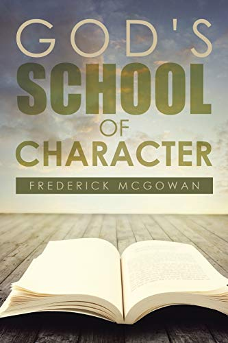 God's School of Character: McGowan, Frederick