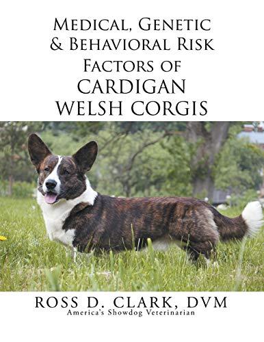 9781499069273: Medical, Genetic & Behavioral Risk Factors of Cardigan Welsh Corgis