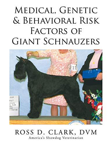9781499073379: Medical, Genetic & Behavioral Risk Factors of Giant Schnauzers