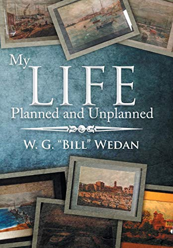 My Life Planned and Unplanned: Wedan, W. G.