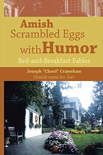 Amish Scrambled Eggs with Humor: Bed-and-Breakfast Fables: Crawshaw, Joseph