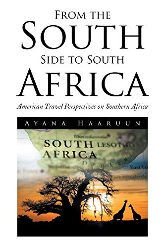 From the South Side to South Africa: American Travel Perspectives on Southern Africa: Haaruun, ...