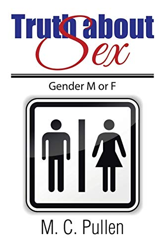 9781499081770: Truth about Sex: Gender M or F