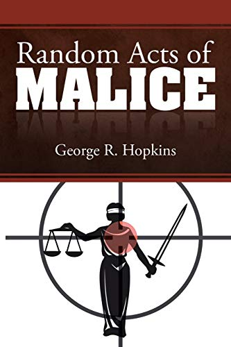 Random Acts of Malice: Hopkins, George R.