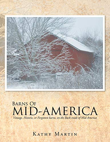 BARNS OF MID-AMERICA: Vintage, Historic, or Forgotten barns, on the Back-roads of Mid-America: ...