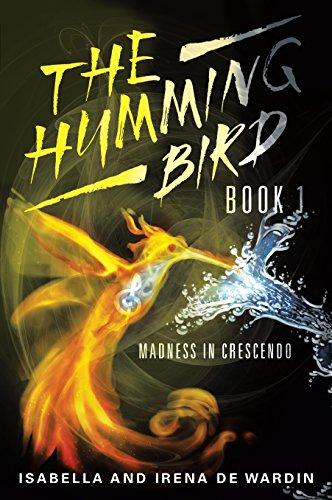 9781499087079: The Humming Bird Book 1: Madness in Crescendo