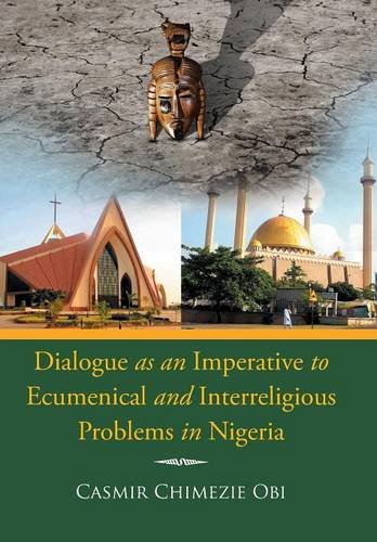 9781499094626: Dialogue as an Imperative To Ecumenical and Interreligious Problems in Nigeria