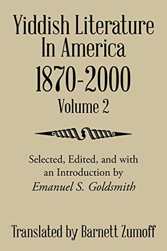 9781499095197: Yiddish Literature In America 1870-2000: Volume 2