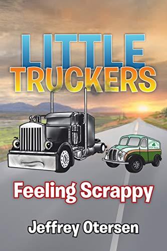 Little Truckers: Feeling Scrappy: Otersen, Jeffrey