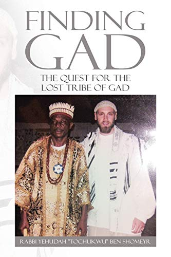 9781499096637: Finding Gad: The Quest for the Lost Tribe of Gad