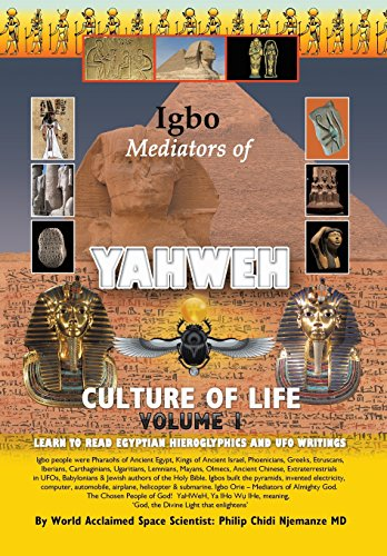 Igbo Mediators of Yahweh Culture of Life: Volume 1: Learn to Read Egyptian Hieroglyphs and UFO ...