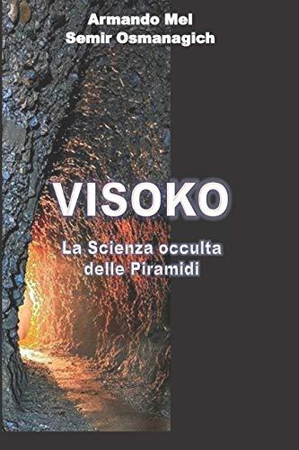 9781499101119: Visoko: La Scienza occulta delle Piramidi (Italian Edition)