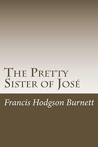 9781499103441: The Pretty Sister of José