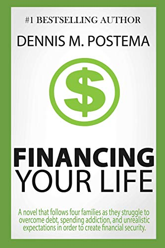 Financing Your Life: A Novel: Postema, Dennis M