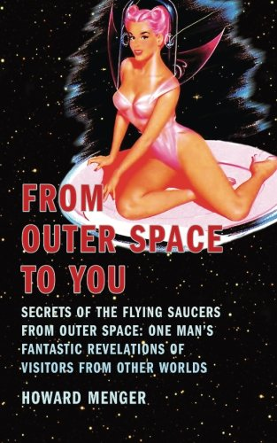 9781499104523: From Outer Space to You: Secrets of the Flying Saucers from Outer Space