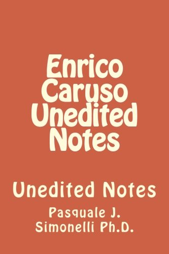 9781499104745: Enrico Caruso Unedited Notes: Unedited Notes