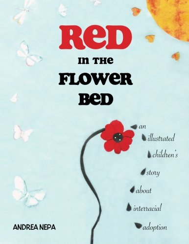 Red in the Flower Bed: An Illustrated: Nepa, Andrea