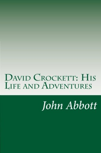 9781499106589: David Crockett: His Life and Adventures