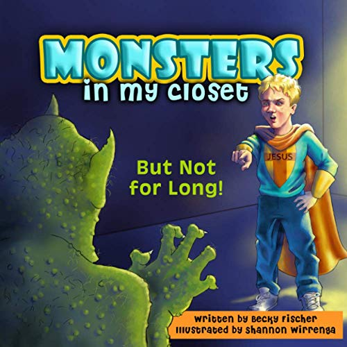 Monsters in My Closet: But Not for: Fischer, Becky