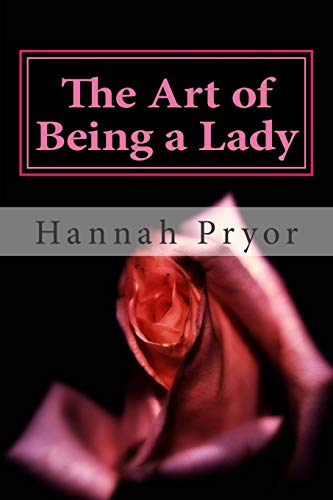 9781499109092: The Art of Being a Lady