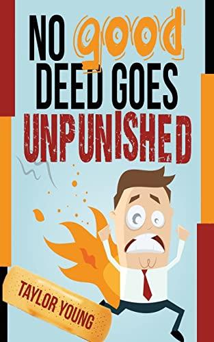9781499109405: No Good Deed Goes Unpunished