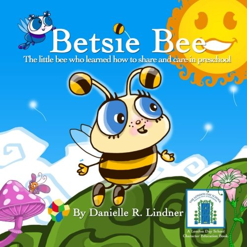 Betsie Bee: The little bee who learned: Lindner, Danielle R
