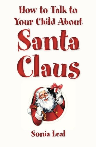 How to Talk to Your Child About Santa Claus (How To Handle Difficult Topics With Your Child) (...