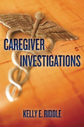 Caregiver Investigations: Riddle, Kelly E.