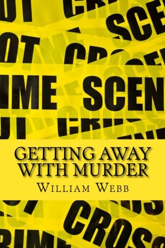 Getting Away With Murder: 15 Chilling Cold: Webb, William