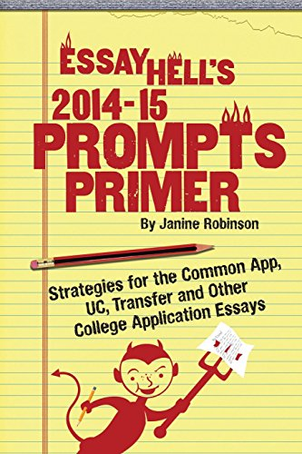 9781499114973: Essay Hell's 2014-15 Prompts Primer: Strategies for the Common App, UC, Transfer and Other College Application Essays