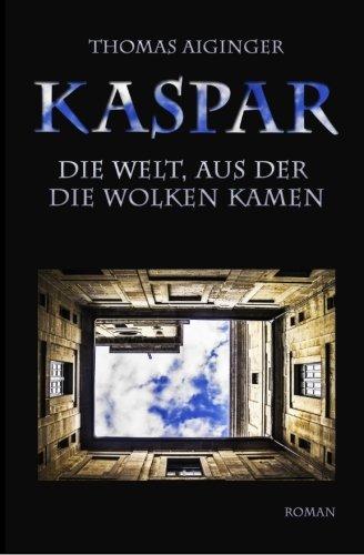 9781499119909: Kaspar: Die Welt, aus der die Wolken kamen
