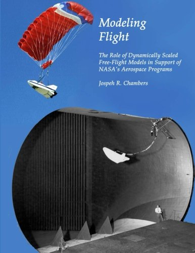 9781499119978: Modeling Flight: The Role of Dynamically Scaled Free-Flight Models in Support of NASA's Aerospace Programs